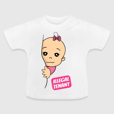 Illegal tenant baby pregnancy birth - Baby T-Shirt