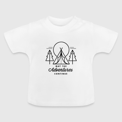 may the adventures continue - Camiseta bebé
