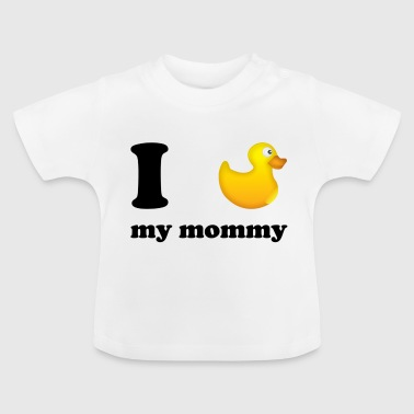 I love mommy] - Baby T-shirt