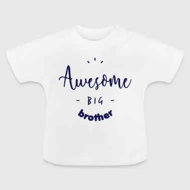 Awesome BIG Brother - Baby T-Shirt