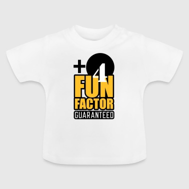 Fun Factor | guaranteed - Baby T-Shirt