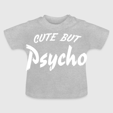 cute but psycho - Baby T-shirt
