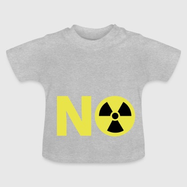 Nuclear Power No Thanks - Baby T-Shirt