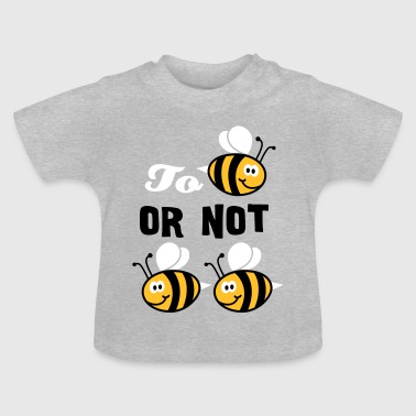 To be or not to be_3C - Baby T-Shirt