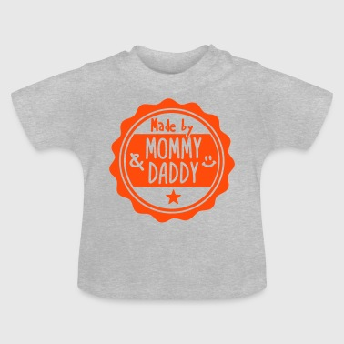 Made by Mommy and Daddy - Baby-T-shirt