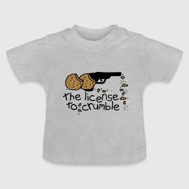 the license to crumble - Baby T-Shirt