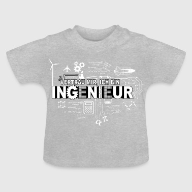 TRUST ME - I'M AN ENGINEER - Baby T-Shirt