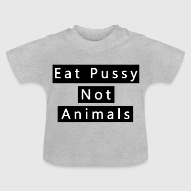 Eat pussy distress pussy - Baby T-Shirt