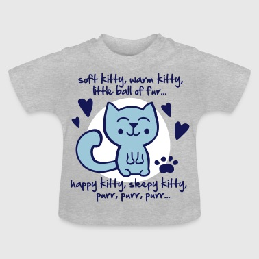 soft kitty, warm kitty, little ball of fur... - Baby T-Shirt