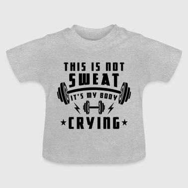 This is not fat it's my body crying - fitness gift - Koszulka niemowlęca