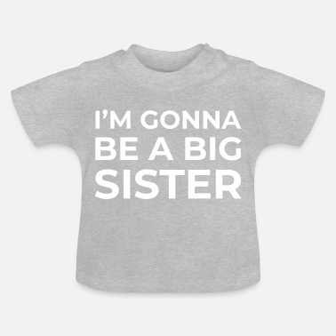 Big I'm Gonna Be A Big Sister - Baby-T-shirt