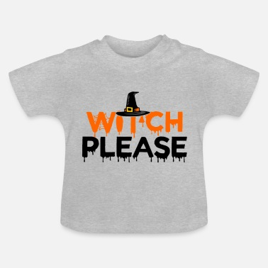Witch witch please - Baby T-Shirt