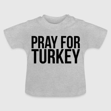 Attentat PRAY FOR THE TURKEY  - Baby T-Shirt