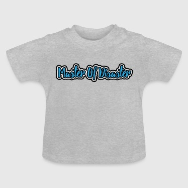 Master Of Disaster Kids Boys Master Of Disaster - Baby T-Shirt