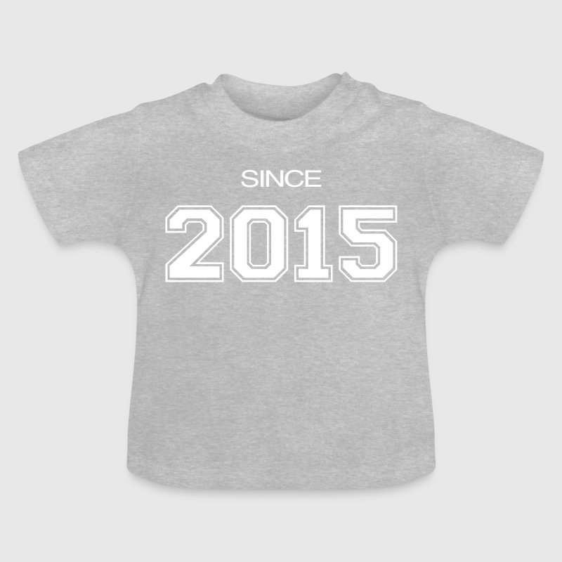 since 2015 baby birth - Baby T-Shirt