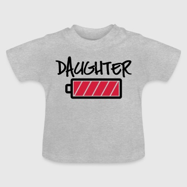 Daughter Batterie full -Tochter volle Energie-Baby - Baby T-Shirt