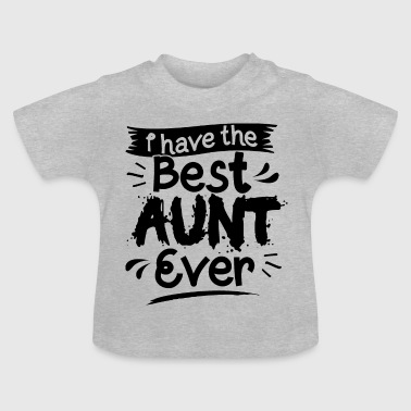 Baby Aunt Auntie Gift Present Best Aunt Ever - Baby T-Shirt
