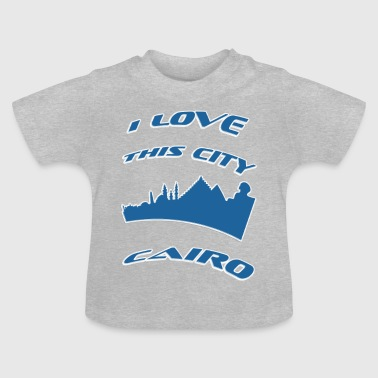 Cairo Cairo I love this city - Baby T-Shirt