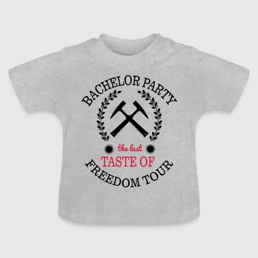 BACHELOR PARTY - THE LAST TASTE OF FREEDOM - Baby T-shirt