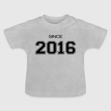 since 2016 - Baby T-Shirt