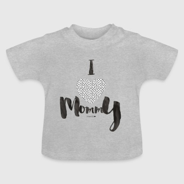 I love Mommy Dotties - Baby T-Shirt