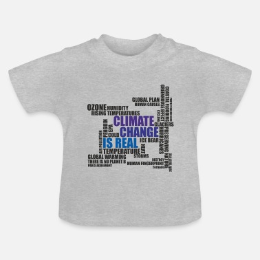 Change Climate Change - Baby T-shirt