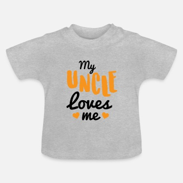 Uncle Baby my uncle - Baby T-Shirt