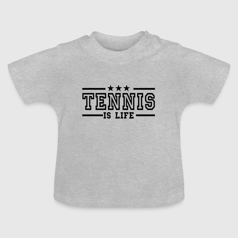 tennis is life deluxe - Baby T-Shirt