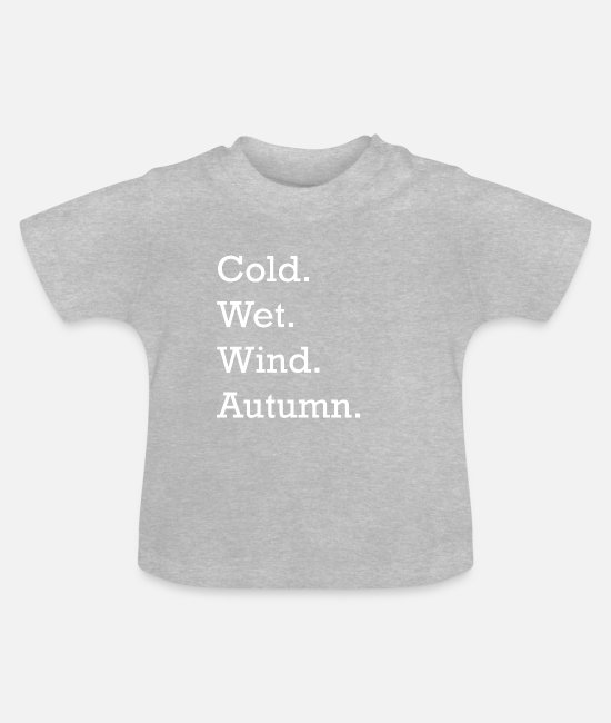 Wind Baby T-Shirts - Cold Wet Wind Autumn White - Baby T-Shirt Grau meliert