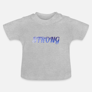 Stronger strong - Baby T-Shirt