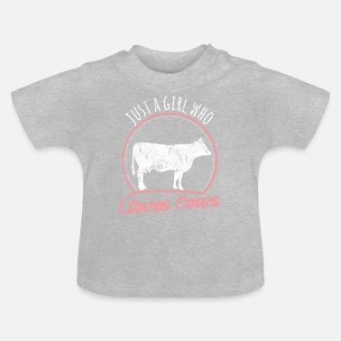 Love Only a girl who loves cows - Baby T-Shirt