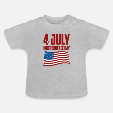 Independence day 4th of June - Baby T-Shirt