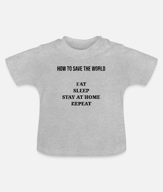 Save The World Baby Clothes - How to save the world - Baby T-Shirt heather grey