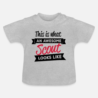 Scouts This is what an awesome scout looks like - Baby T-shirt
