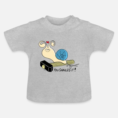 You snailed it! - Baby T-Shirt