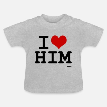 For Him him - Baby T-Shirt