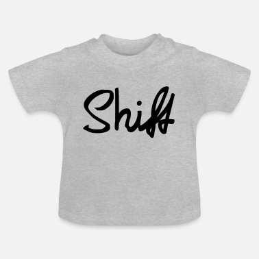Shift shift font - Baby T-Shirt