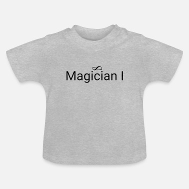 Magician The Magician - Baby T-Shirt