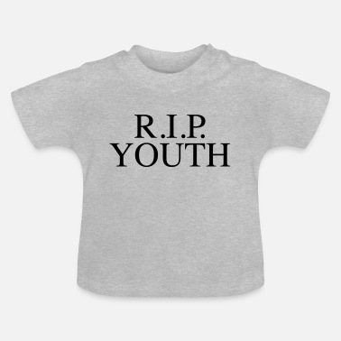Youth RIP YOUTH - Baby T-Shirt