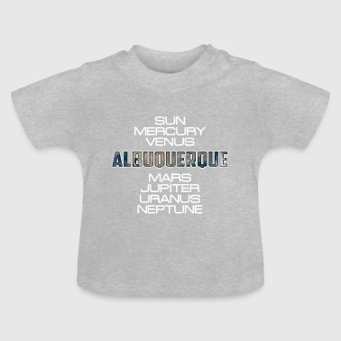 Zonnestelsel Aarde Albuquerque Gift - Baby T-shirt