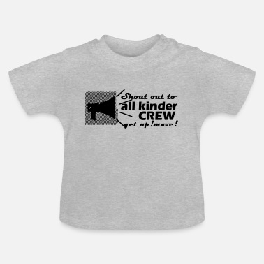 Shouter Shout Out To All Kids Crew Kom op Flyt - Baby T-shirt