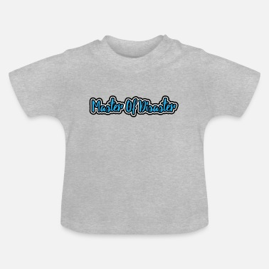 Master Of Disaster Kinder Jungen Master Of Disaster - Baby T-Shirt