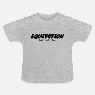 Equitation Equitation - Baby T-Shirt