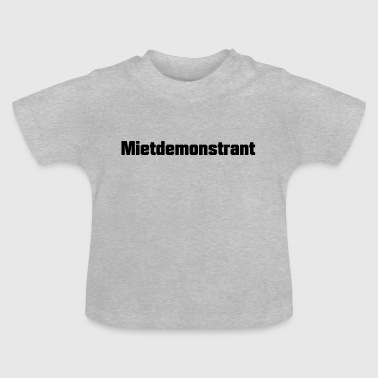 Mietdemonstrant Satire - Baby T-Shirt
