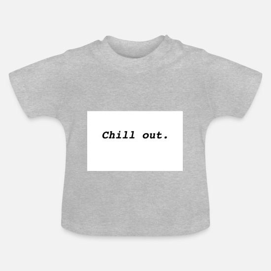 Chill Baby Clothes - Chill out! - Baby T-Shirt heather grey