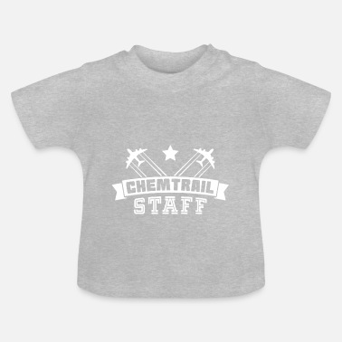 Staff Chemtrail Staff Gift - Baby T-shirt