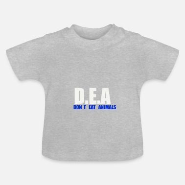 Dont Eat Animals D.E.A Dont Eat Animals - Baby T-Shirt