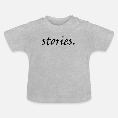 Story stories - Baby T-Shirt