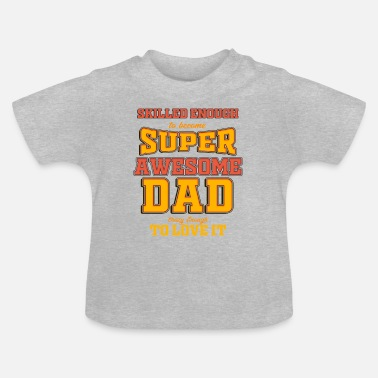 Super FATHER S DAY Super DAD - Baby T-Shirt