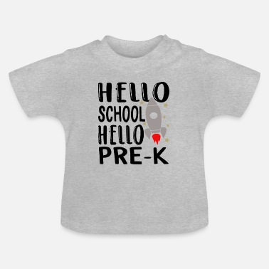 Rentrée Des Classes Hello Pre K Prekindergarten Student Back To - T-shirt Bébé